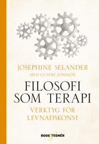 Filosofi som terapi : verktyg för levnadskonst