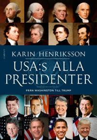 USA:s alla presidenter : från Washington till Trump - Karin Henriksson | Laserbodysculptingpittsburgh.com
