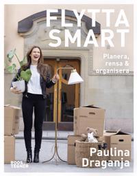 Flytta smart : planera, rensa & organisera