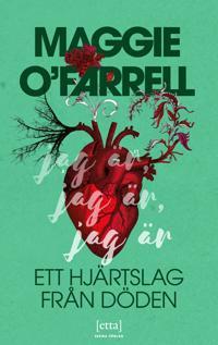 Jag är, jag är, jag är : Ett hjärtslag från döden - Maggie O'Farrell pdf epub