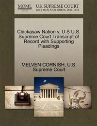 Chickasaw Nation V. U S U.S. Supreme Court Transcript of Record with Supporting Pleadings