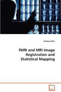 Fmri and MRI Image Registration and Statistical Mapping