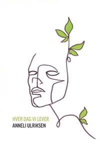 Hver dag vi lever - Anneli Ulriksen | Ridgeroadrun.org