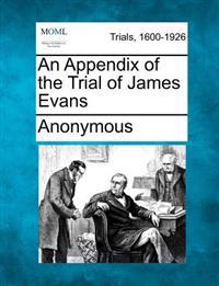 An Appendix of the Trial of James Evans