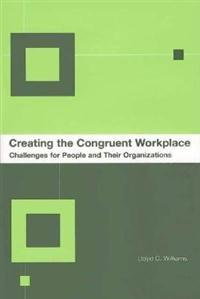 Creating the Congruent Workplace