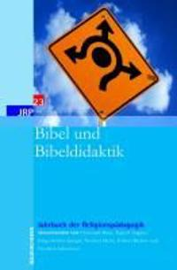 Jahrbuch der Religionspädagogik 23 (JRP). Bibel und Bibeldidaktik