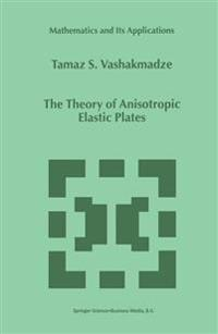 The Theory of Anisotropic Elastic Plates