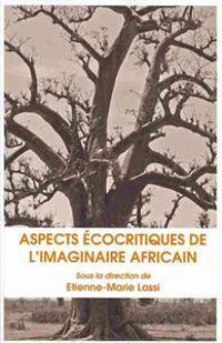 Aspects Ecocritiques De L'imaginaire Africain