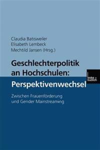 Geschlechterpolitik an Hochschulen: Perspektivenwechsel
