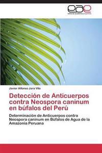 Deteccion de Anticuerpos Contra Neospora Caninum En Bufalos del Peru