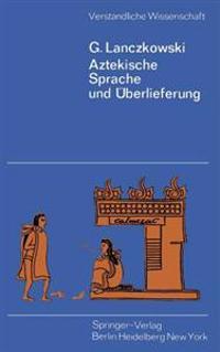 Aztekische Sprache und Uberlieferung