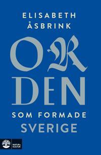 Orden som formade Sverige - Elisabeth Åsbrink | Laserbodysculptingpittsburgh.com