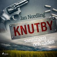 Knutby – sanningen och nåden