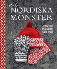 Sticka nordiska mönster : vantar, mössor, sockor - Johanna Wallin pdf epub