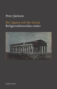 Det öppna och det slutna : religionshistoriska essäer