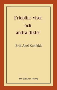 Fridolins visor och andra dikter - Erik Axel Karlfeldt pdf epub