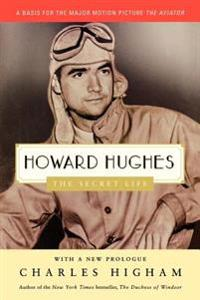 Howard Hughes: The Secret Life