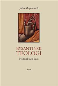 Bysantinsk teologi : historik och lära