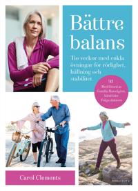 Bättre balans : Tio veckor med enkla övningar för rörlighet, hållning och stabilitet