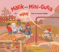 Malik och Mini-Gurra - Gunna Grähs - böcker (9789150120905)     Bokhandel