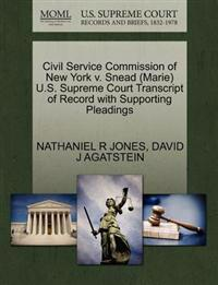 Civil Service Commission of New York V. Snead (Marie) U.S. Supreme Court Transcript of Record with Supporting Pleadings