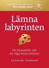 Lämna labyrinten : ett fantastiskt sätt att våga bryta mönster