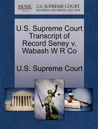 U.S. Supreme Court Transcript of Record Seney V. Wabash W R Co