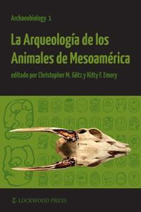 La arqueologia de los animales de mesoamerica
