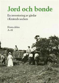 Jord och bonde : en inventering av gårdar i Knäreds socken. Första delen A-H -  pdf epub