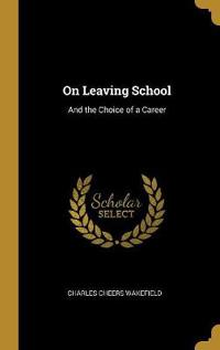 On Leaving School: And the Choice of a Career