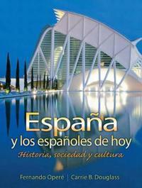 Espana y los Espanoles de Hoy: Historia, Sociedad y Cultura