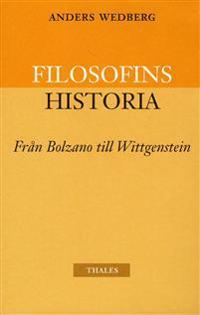 Filosofins historia - från Bolzano till Wittgenstein