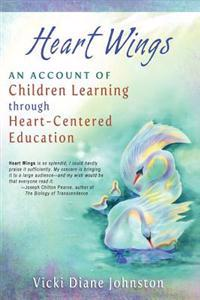 Heart Wings: An Account of Children Learning Through Heart-Centered Education