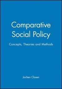 Comparative Social Policy: Concepts, Theories and Methods