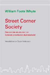 Street corner society : den sociala strukturen i en italiensk-amerikansk slumstadsdel