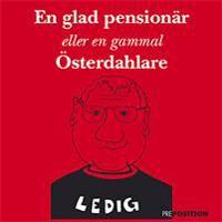 En glad pensionär eller en gammal Österdahlare