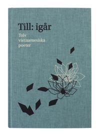 Till: igår : tolv vietnamesiska poeter