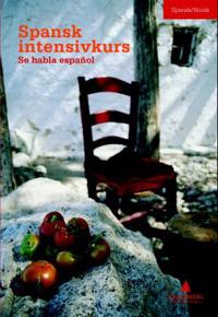 Spansk intensivkurs: se habla español: lærebok