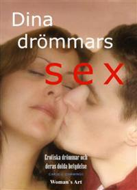 Dina drömmars sex : erotiska drömmar och deras dolda betydelse