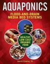 Aquaponic Flood-And-Drain Systems