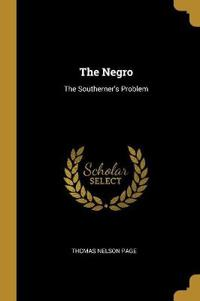 The Negro: The Southerner's Problem