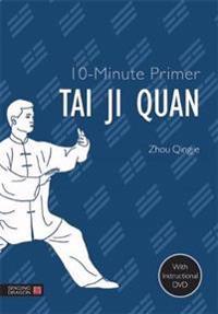 10-Minute Primer Tai Ji Quan