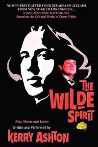 The Wilde Spirit: A One-Man Play with Music