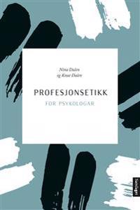 Profesjonsetikk for psykologar - Nina Dalen, Knut Dalen   Inprintwriters.org