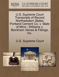 U.S. Supreme Court Transcripts of Record Northwestern States Portland Cement Co. V. State of Minn.; Williams V. Stockham Valves & Fittings, Inc.