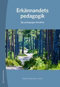 Erkännandets pedagogik - Sju pedagoger berättar