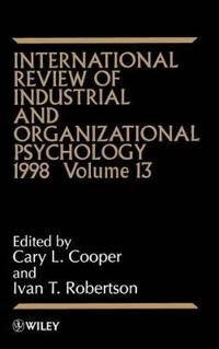 International Review of Industrial and Organizational Psychology, 1998 Volume 13