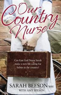 Our country nurse - can east end nurse sarah find a new life caring for bab