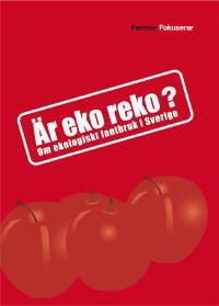 Är eko reko? Om ekologiskt lantbruk i Sverige