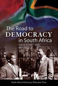 The Road to Democracy in South Africa 1980-1990
